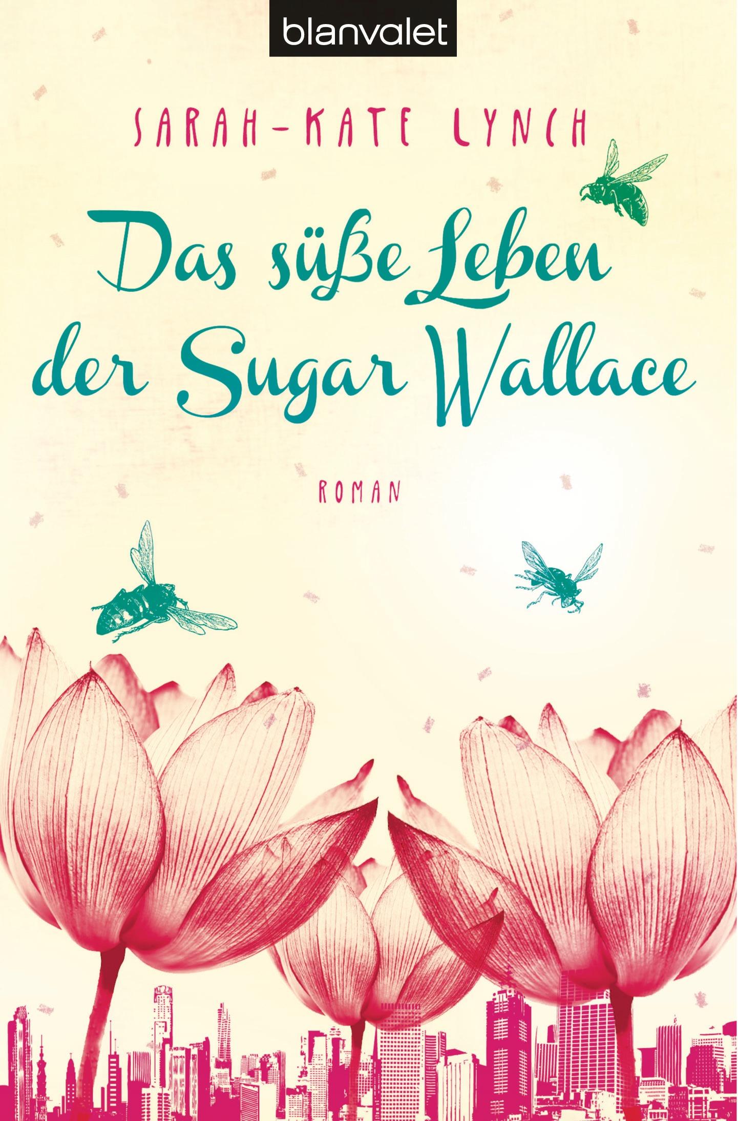 Das süße Leben der Sugar Wallace - Sarah-Kate Lynch