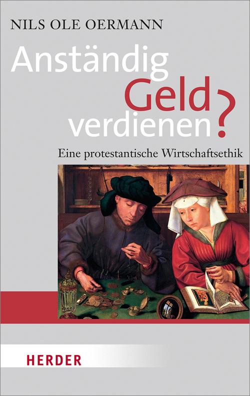 Anständig Geld verdienen: Eine protestantische ...