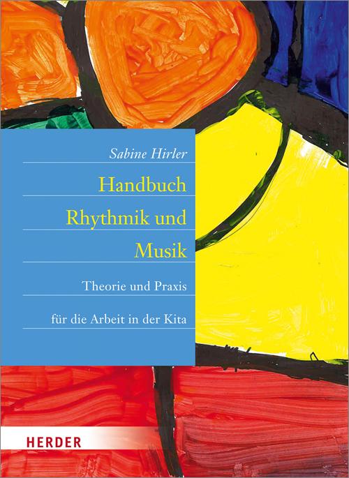 Handbuch Rhythmik und Musik: Theorie und Praxis...