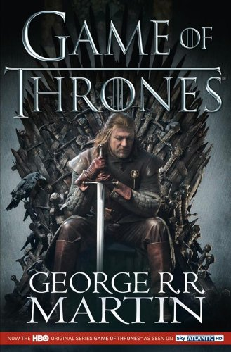 A Song of Ice and Fire: Book 1 - A Game of Thrones - George R. R. Martin [Paperback; TV Tie-in Edition]