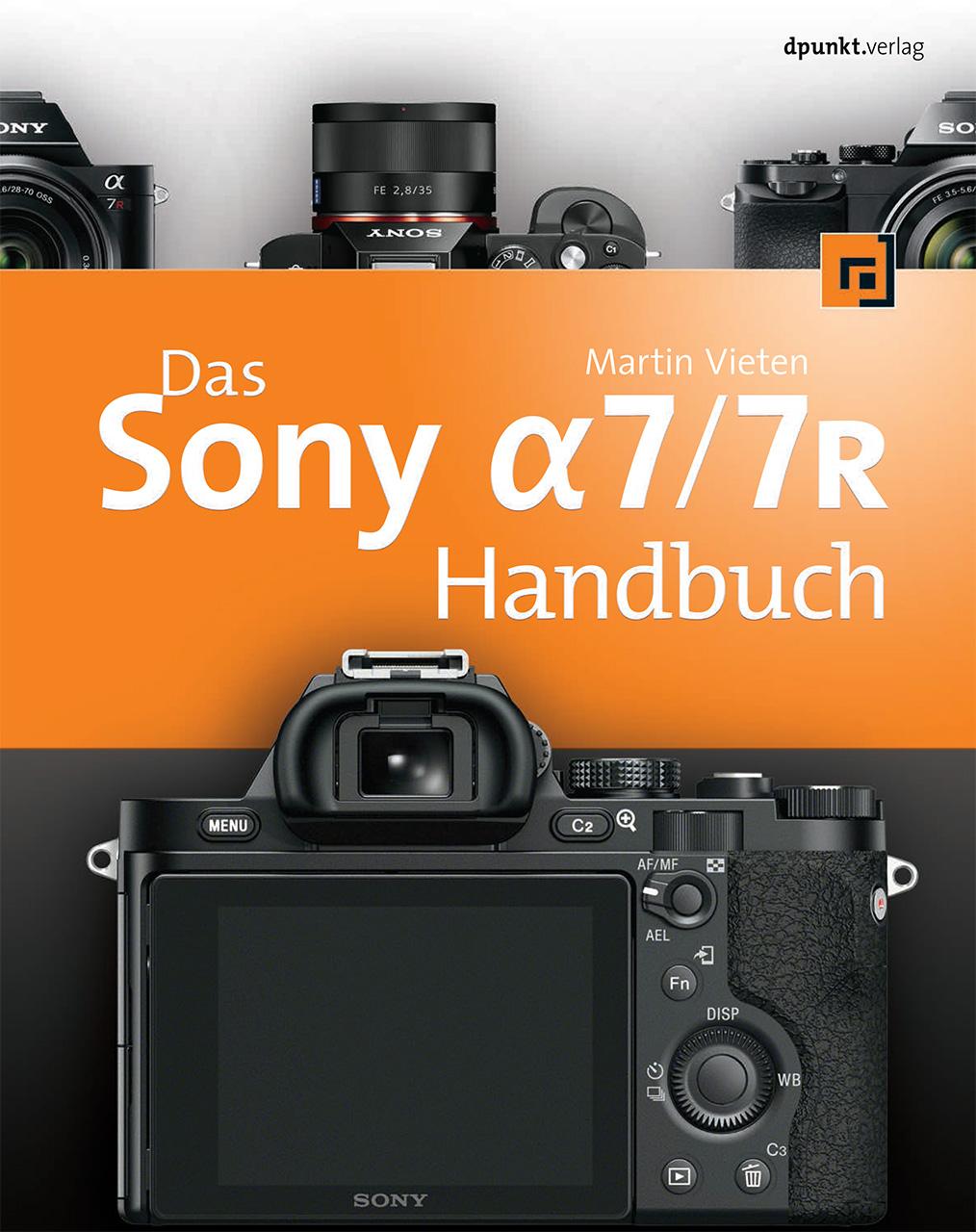 Das Sony Alpha 7/7R Handbuch - Martin Vieten