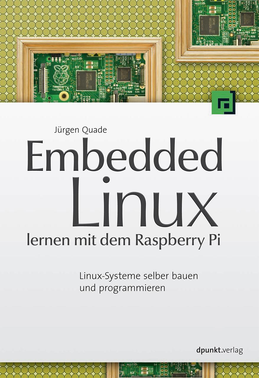 Embedded Linux lernen mit dem Raspberry Pi: Lin...