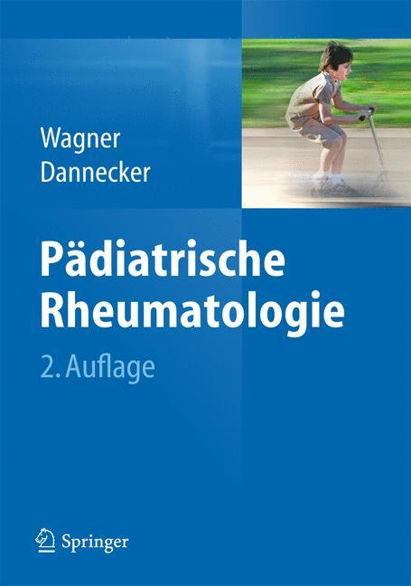 Pädiatrische Rheumatologie - Norbert Wagner, Günther Dannecker [Gebundene Ausgabe, 2. Auflage 2013]