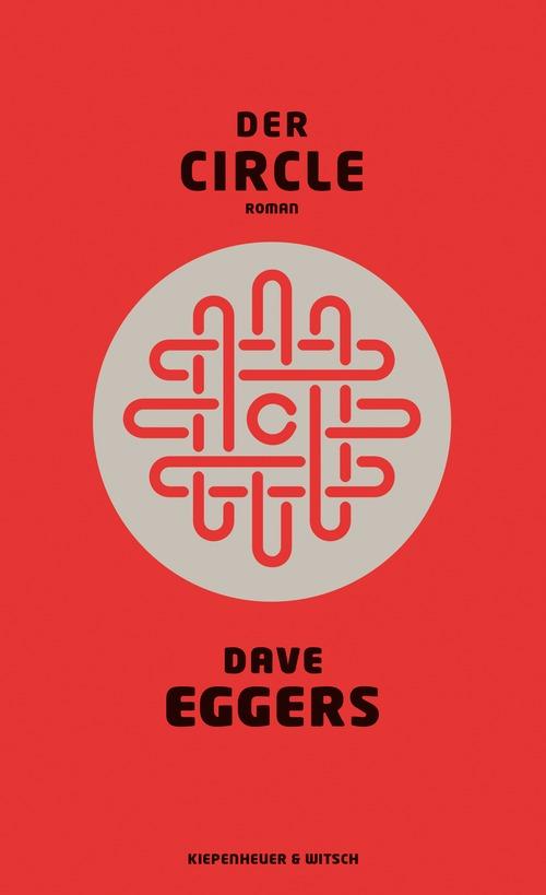 Der Circle - Dave Eggers [Gebundene Ausgabe]