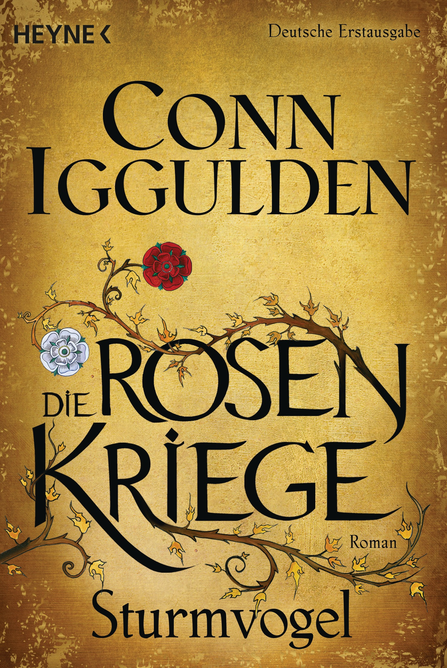 Die Rosenkriege: Band 1 - Sturmvogel - Conn Igg...