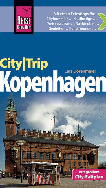 Reise Know-How CityTrip Kopenhagen: Reiseführer mit Faltplan - Dörenmeier, Lars