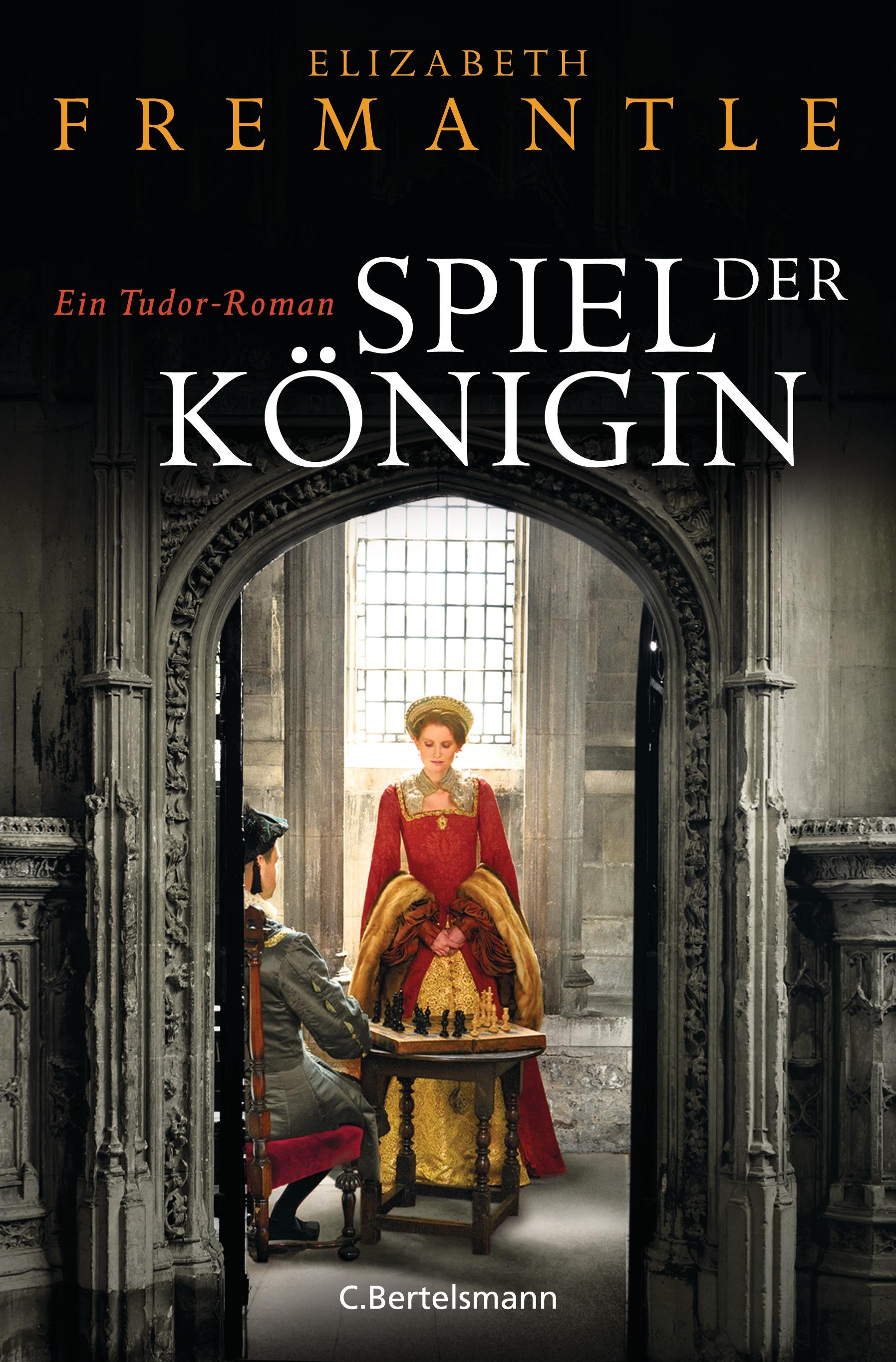 Spiel der Königin: Ein Tudor-Roman - Elizabeth Fremantle