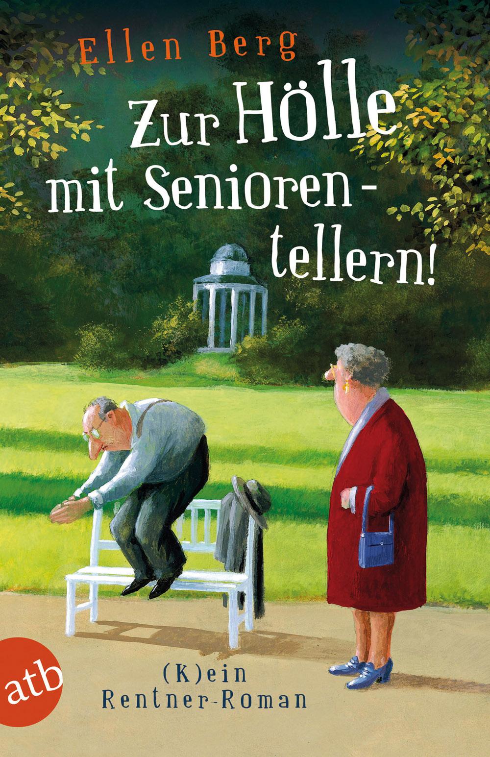 Zur Hölle mit Seniorentellern!: (K)ein Rentner-...
