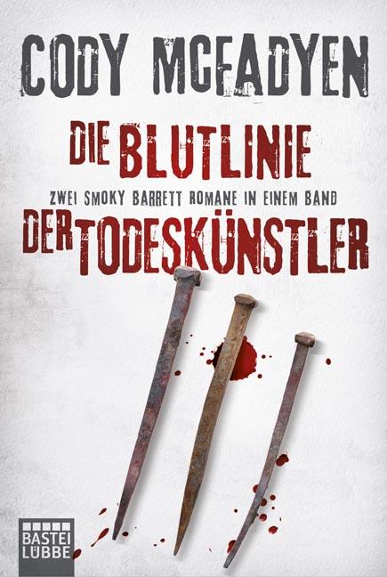 Die Blutlinie/Der Todeskünstler: Zwei Smoky Barrett Romane in einem Band - Mcfadyen, Cody