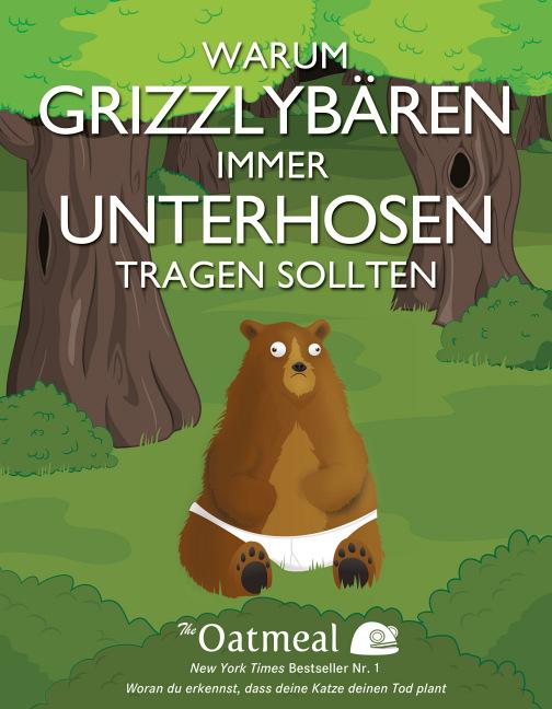 Warum Grizzlybären immer Unterhosen tragen sollten - The Oatmeal