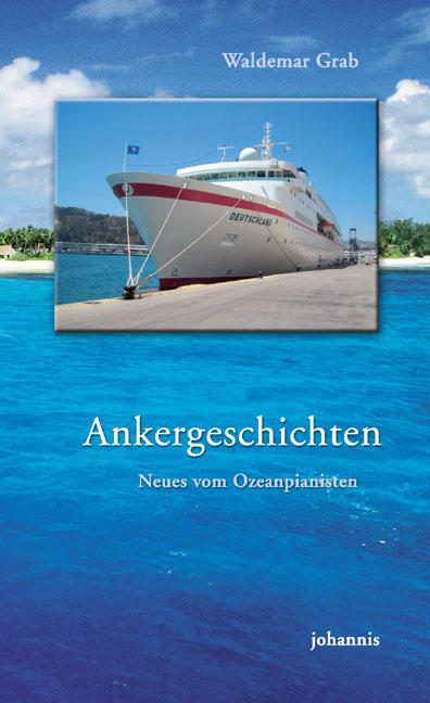 Ankergeschichten : Neues vom Ozeanpianisten. TELOS-Bücher 7880 ; 9783501015452 - Grab, Waldemar
