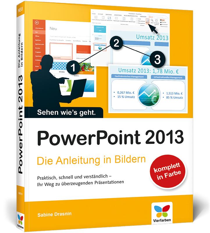 PowerPoint 2013: Die Anleitung in Bildern - Drasnin, Sabine