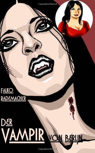 Der Vampir von Berlin - Falko Rademacher