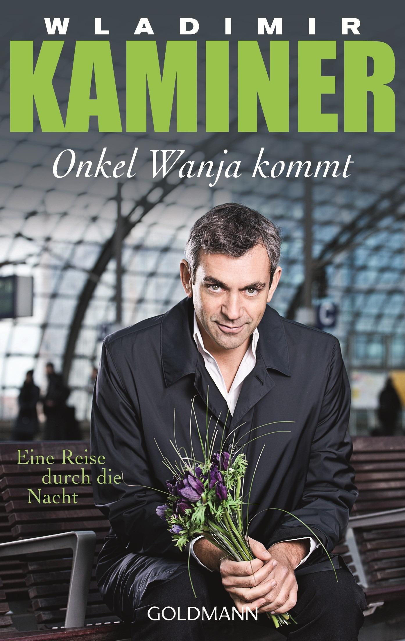 Onkel Wanja kommt: Eine Reise durch die Nacht -...