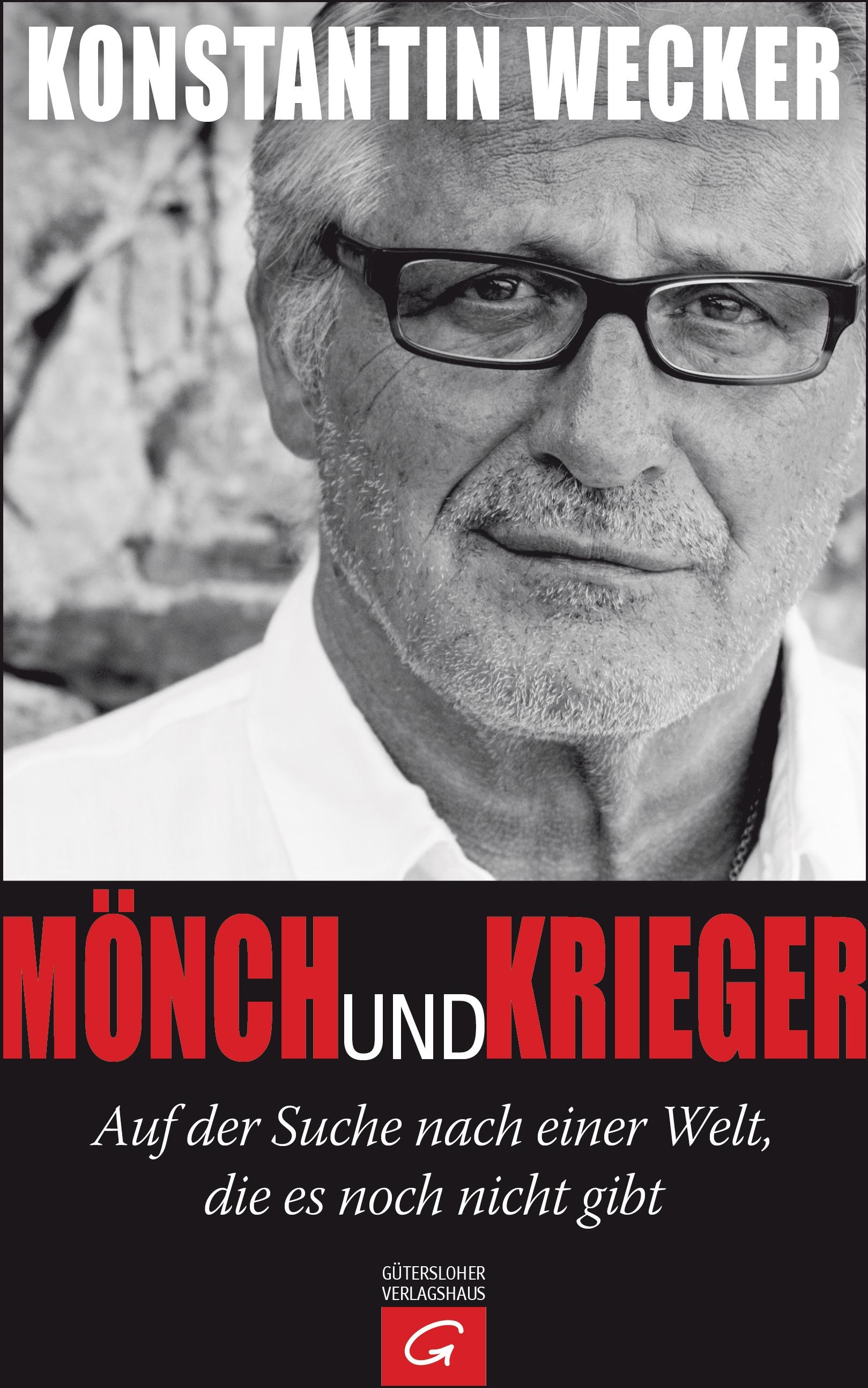 Mönch und Krieger: Auf der Suche nach einer Wel...