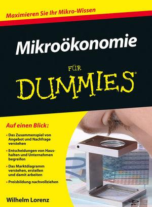 Mikroökonomie für Dummies (Fur Dummies) - Loren...