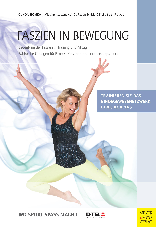 Faszien in Bewegung: Bedeutung der Faszien in Training und Alltag - Gunda Slomka