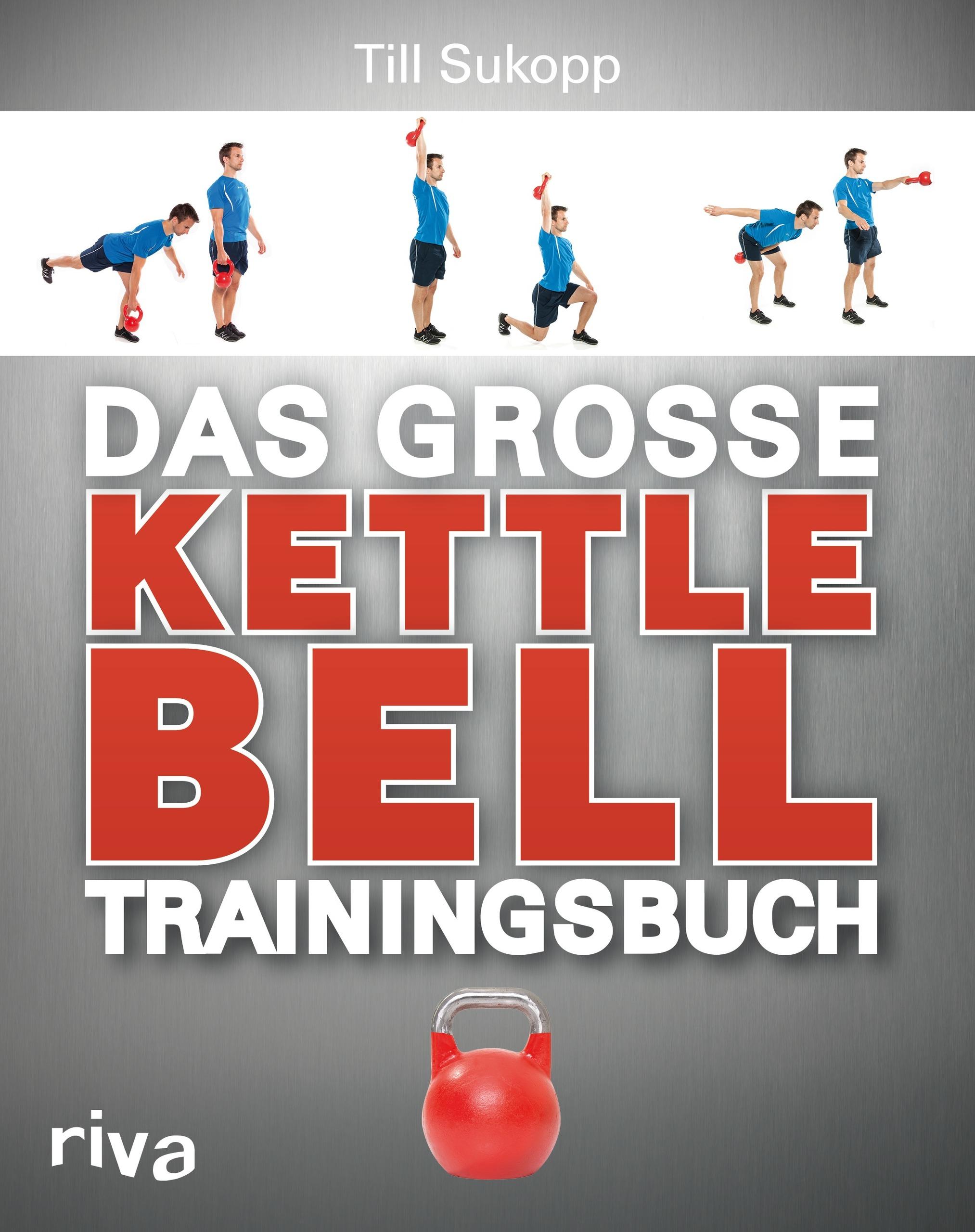 Das große Kettlebell-Trainingsbuch - Dr. Till Sukopp