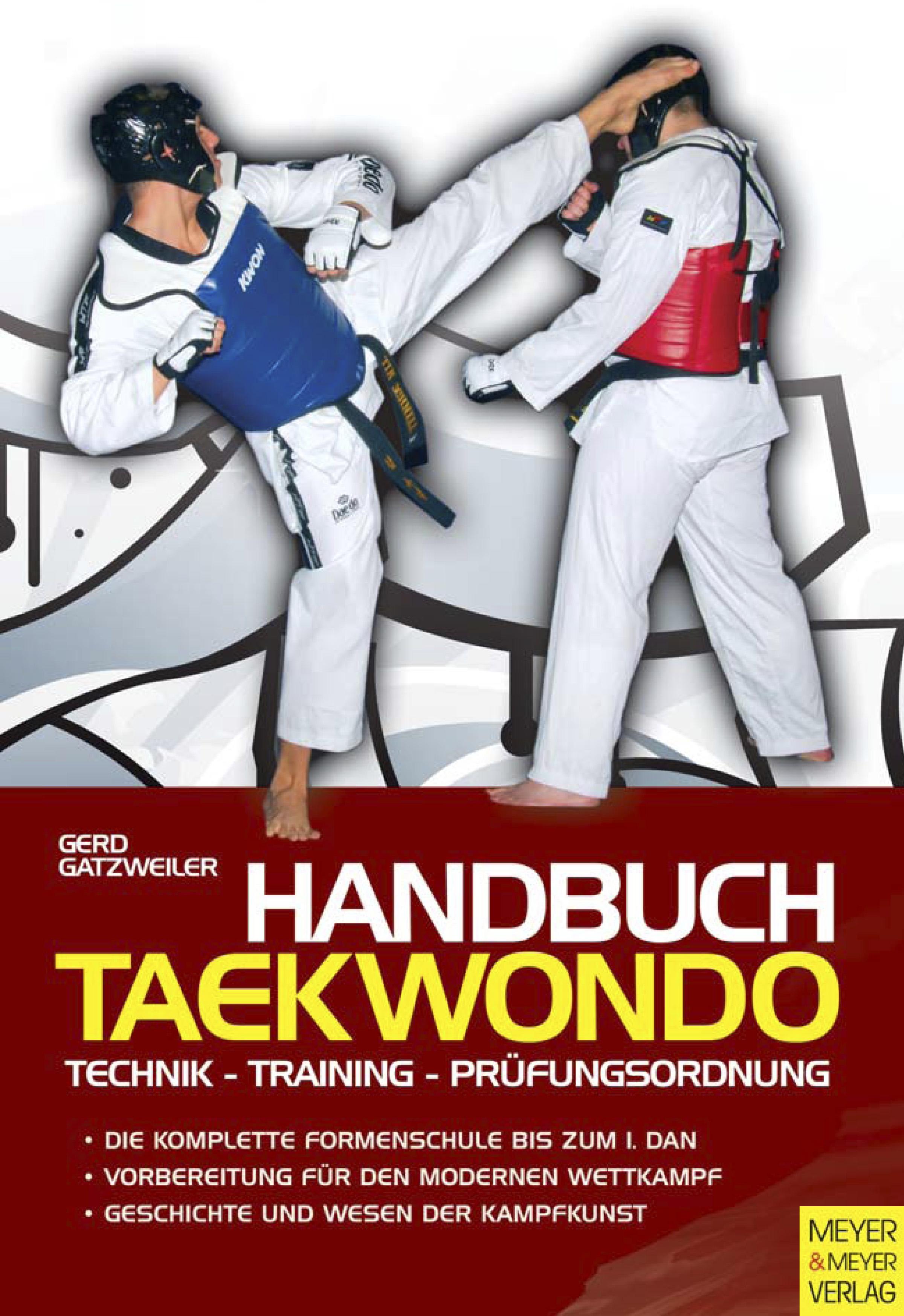 Handbuch Taekwondo: Technik - Training - Prüfungsordnung - Gerd Gatzweiler