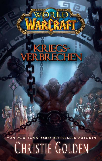 World of Warcraft: Kriegsverbrechen - Christie Golden