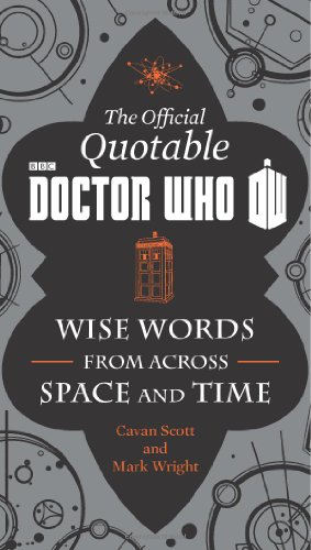 The Official Quotable Doctor Who: Wise Words from Across Space and Time - Cavan Scott [Hardcover]