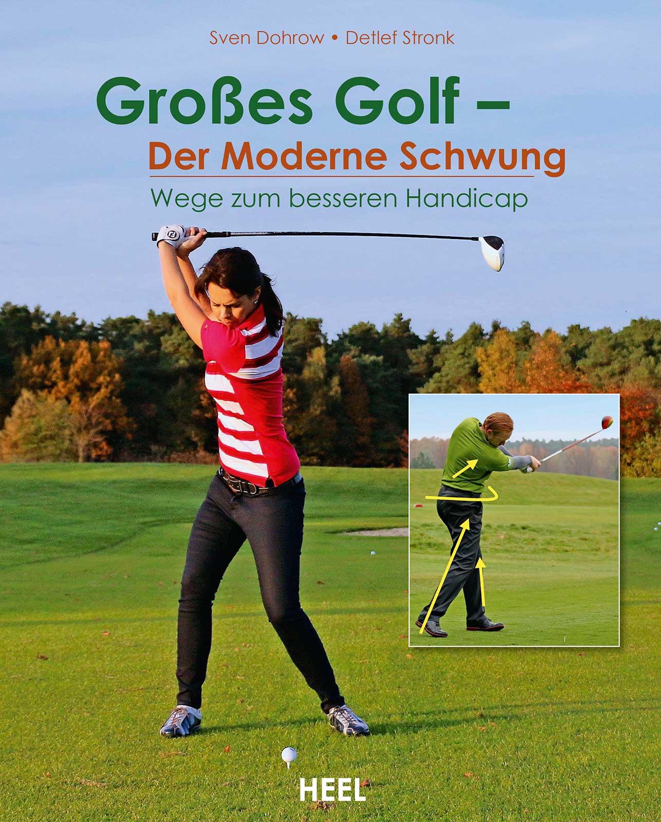 Großes Golf - der moderne Schwung: Wege zum bes...