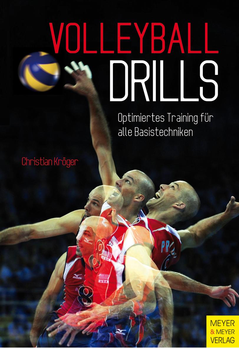 Volleyball Drills: Optimiertes Training für alle Basistechniken - Christian Kröger