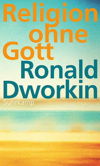 Religion ohne Gott - Ronald Dworkin