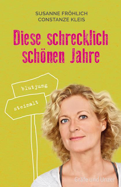 Diese schrecklich schönen Jahre - Susanne Fröhlich