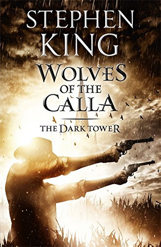 The Dark Tower: Book 5 - The Wolves of Calla - Stephen King