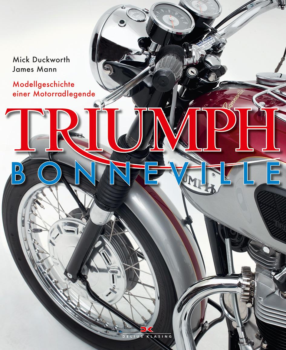 Triumph Bonneville: Modellgeschichte einer Moto...