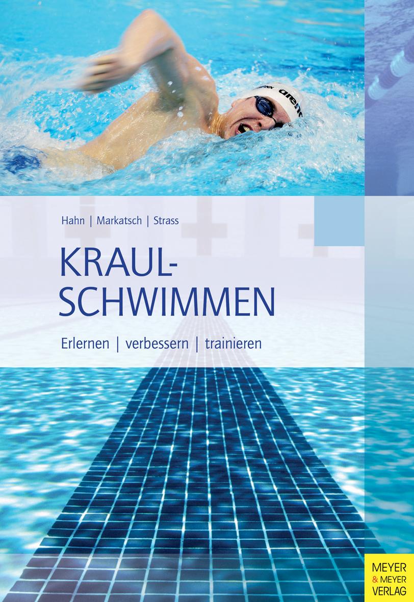 Kraulschwimmen: Erlernen - verbessern - trainieren - Dr. Andreas Hahn et al.