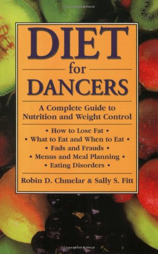 Fitt, Sally S. - Diet for Dancers: A Complete Guide to Nutrition and Weight Control for Dancers and Others
