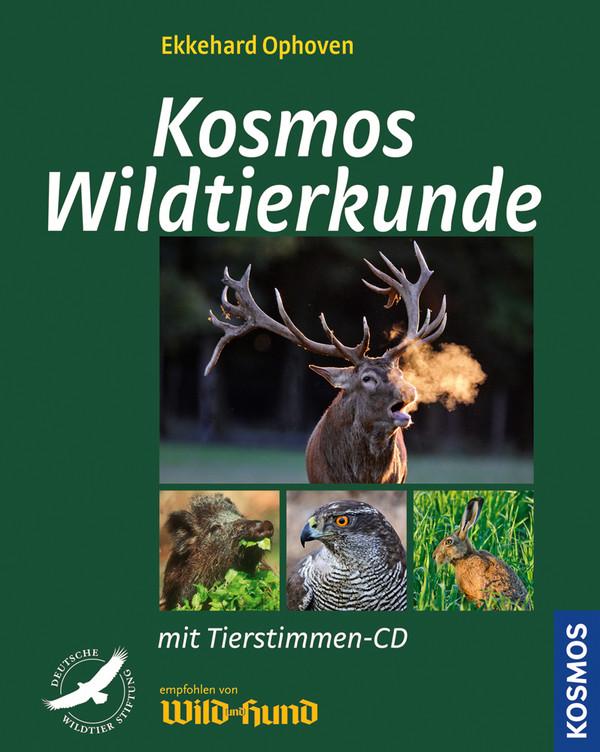 Kosmos Wildtierkunde: Biologie, Merkmale, Bejagung - Ekkehard Ophoven [mit CD]