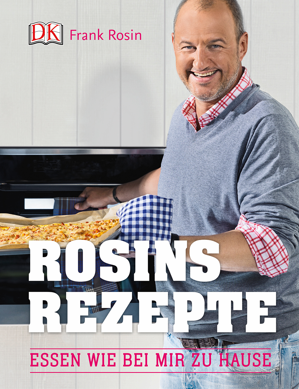 Rosins Rezepte: Essen wie bei mir zu Hause - Frank Rosin [Gebundene Ausgabe]