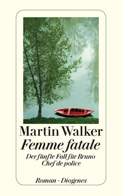 Femme fatale: Der fünfte Fall für Bruno, Chef de police - Martin Walker [Taschenbuch]