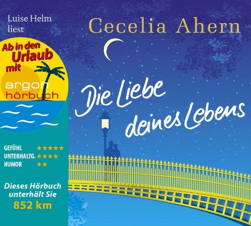 Die Liebe deines Lebens - Cecelia Ahern