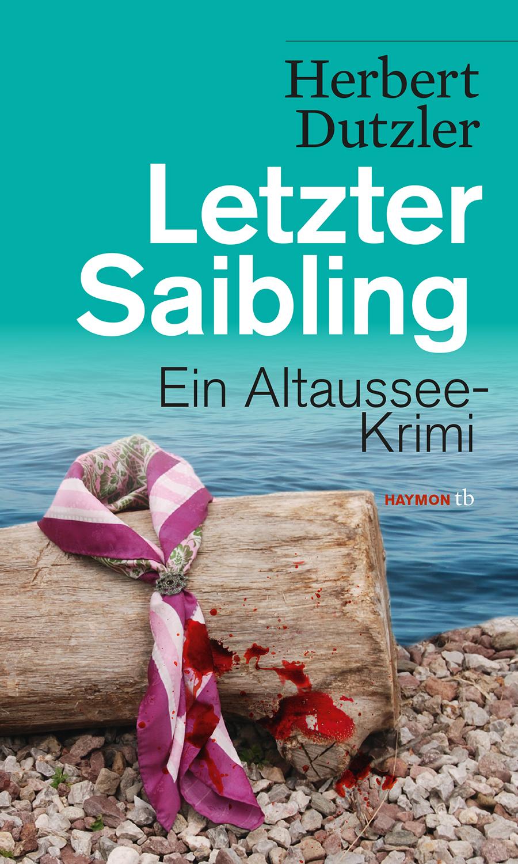 Letzter Saibling: Ein Altaussee-Krimi - Herbert Dutzler [Taschenbuch]