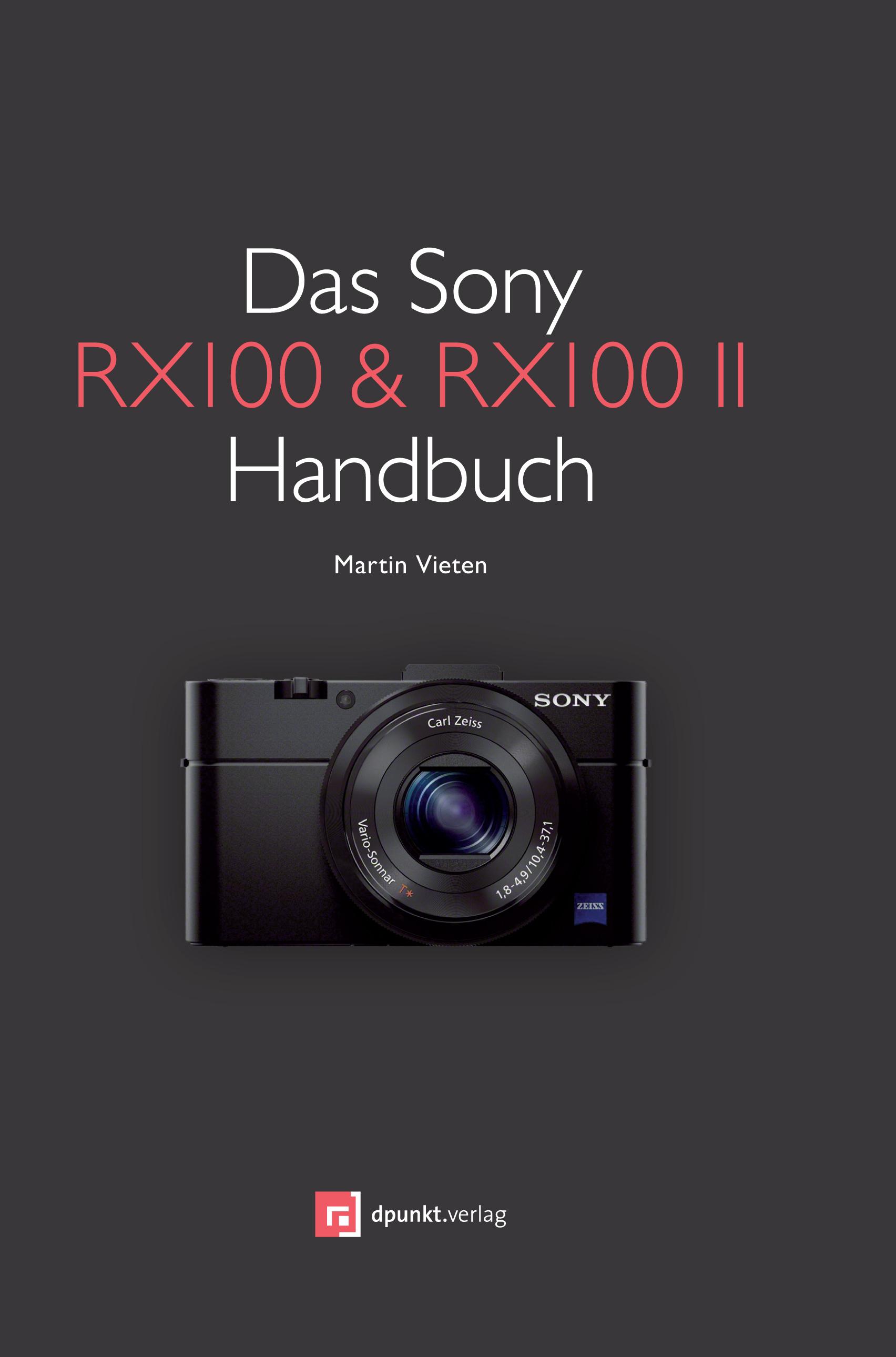 Das Sony RX100 & RX100 II Handbuch - Martin Vieten