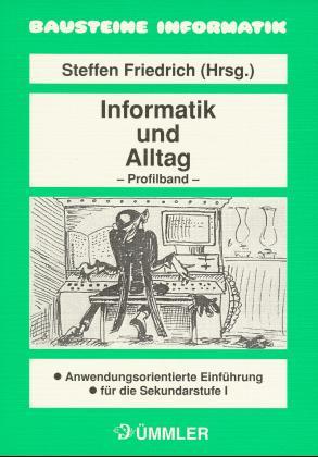 Informatik und Alltag, Profilband - Friedrich, ...