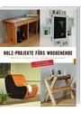 Holz-Projekte fürs Wochenende: Bretter, Kisten & Co. wiederverwenden - Mark Griffiths [Broschiert]