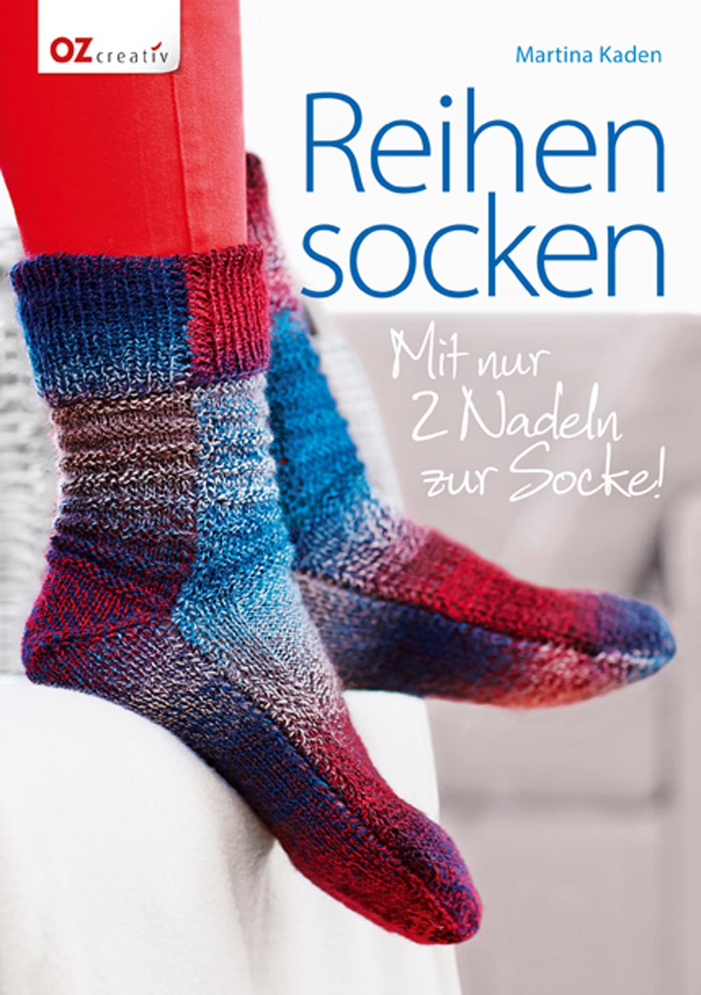 Reihensocken: Mit nur 2 Nadeln zur Socke! - Martina Kaden