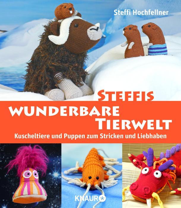 Steffis wunderbare Tierwelt: Kuscheltiere und P...