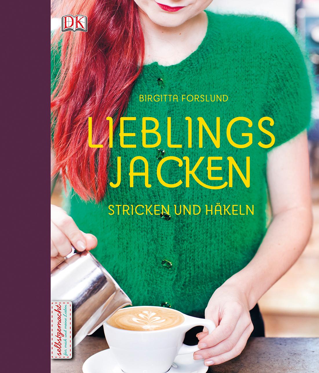 Lieblingsjacken: Stricken und Häkeln - Birgitta Forslund [Gebundene Ausgabe]