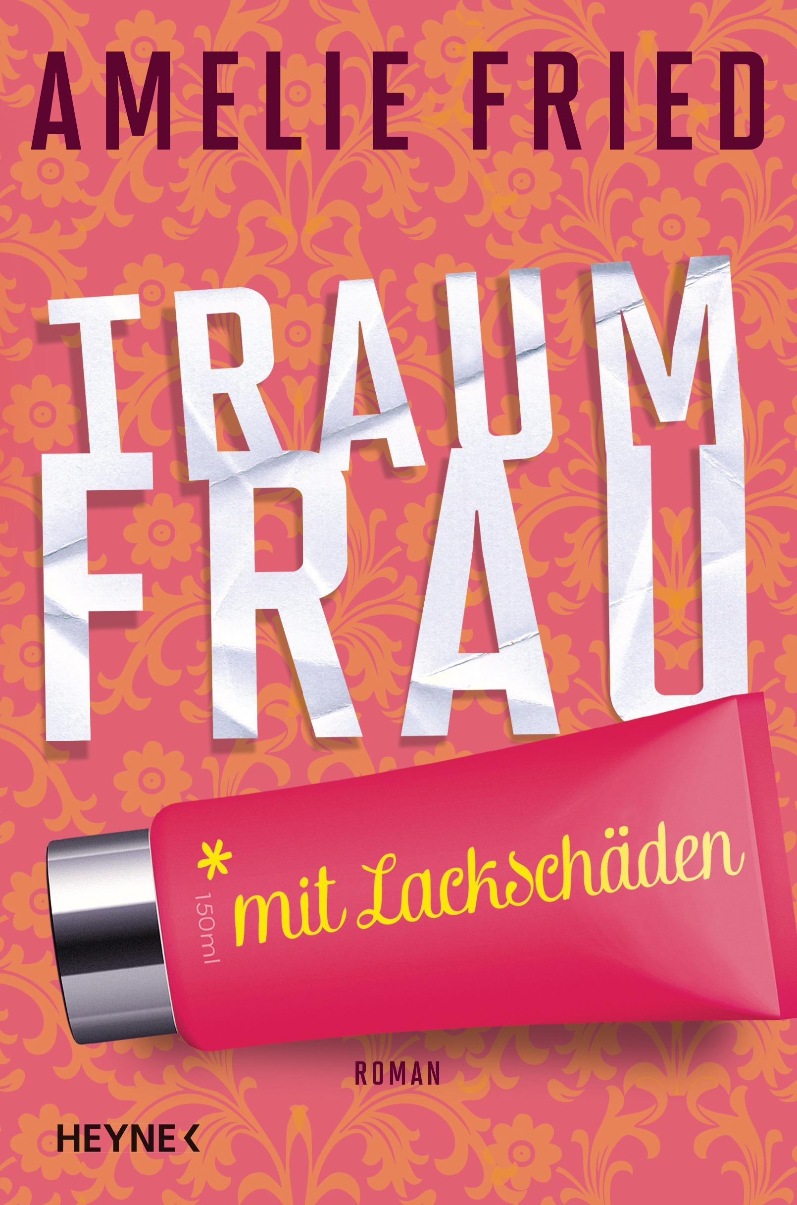 Traumfrau mit Lackschäden - Amelie Fried [Brosc...
