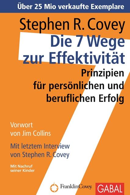 Die 7 Wege zur Effektivität: Prinzipien für persönlichen und beruflichen Erfolg - Stephen R. Covey [29. Auflage 2013]