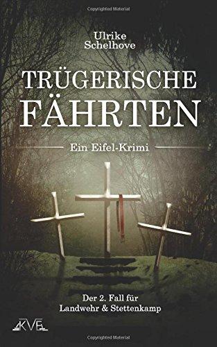 Trügerische Fährten - Ein Eifel-Krimi: Der 2. F...