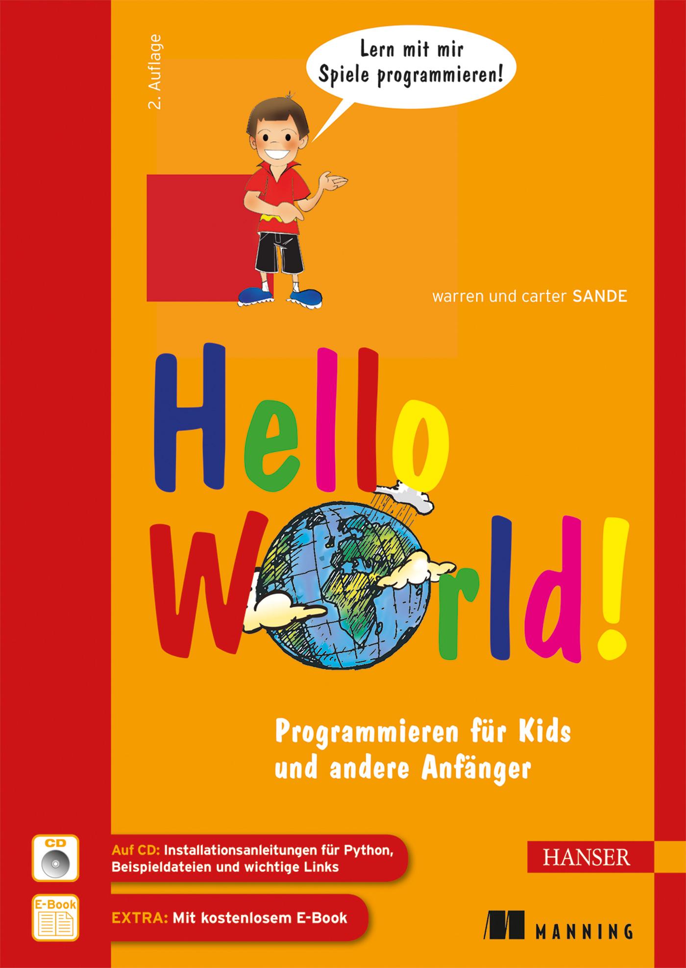 Hello World!: Programmieren für Kids und andere...