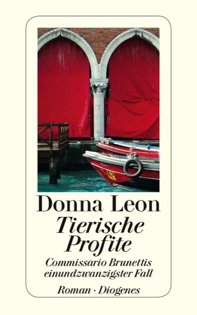 Tierische Profite: Commissario Brunettis einundzwanzigster Fall - Donna Leon [Broschiert]