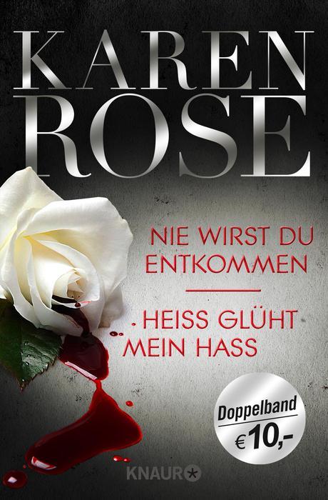 Nie wirst du entkommen / Heiß glüht mein Hass - Karen Rose